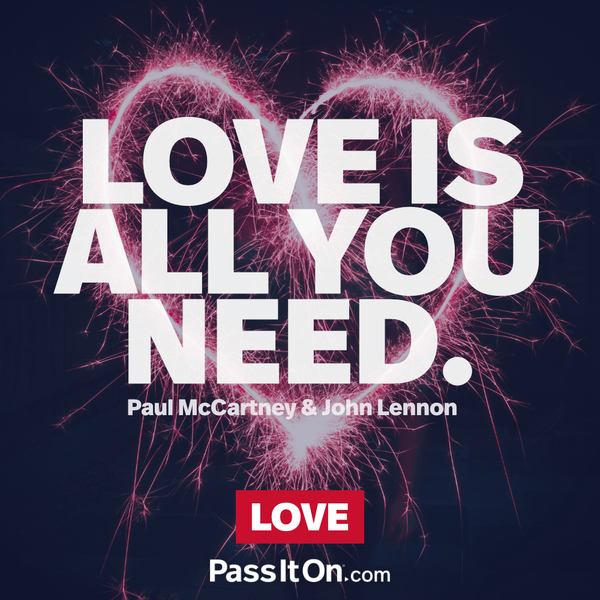 Love Is All You Need #peace #peacewords #love