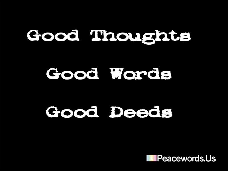 Good Thoughts, Good Words, Good Deeds