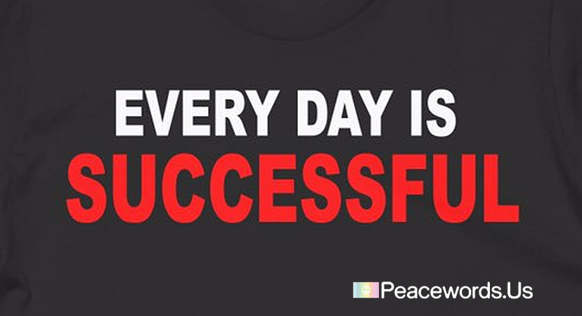 Everyday Is Successful