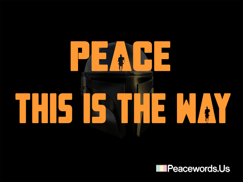 Peace – This Is The Way